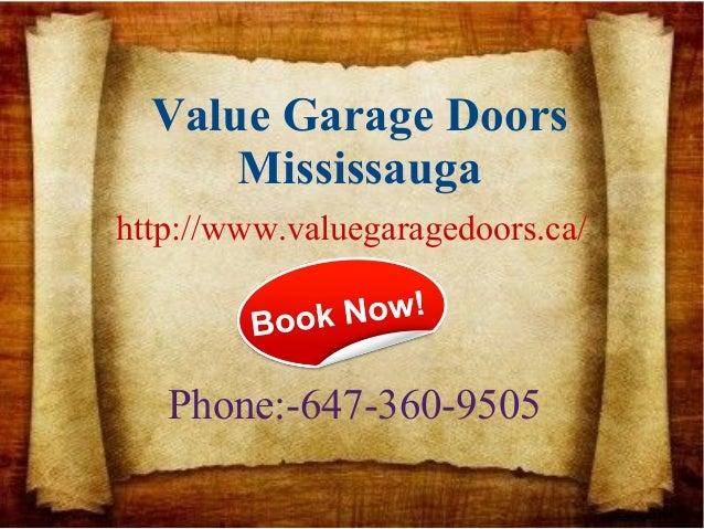Value Garage Doors Mississauga Phone:-647-360-9505 http://www.valuegaragedoors.ca/