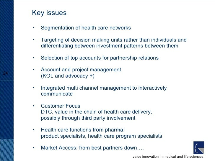 Key issues <ul><ul><li>Segmentation of health care networks </li></ul></ul><ul><ul><li>Targeting of decision making units ...