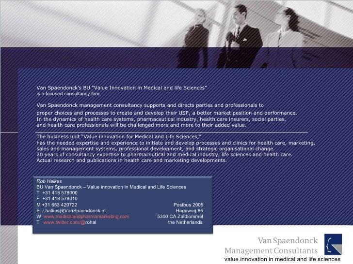 "Van Spaendonck's BU ""Value Innovation in Medical and life Sciences"" is a focused consultancy firm. Van Spaendonck manageme..."