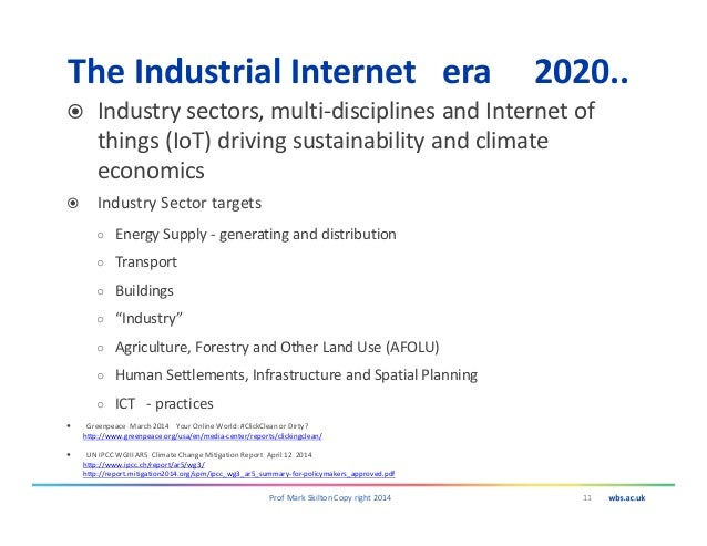 The Industrial Internet era 2020.. Industry sectors, multi-disciplines and Internet of things (IoT) driving sustainability...