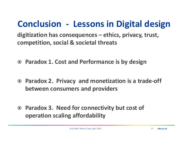 Conclusion - Lessons in Digital design digitization has consequences – ethics, privacy, trust, competition, social & socie...