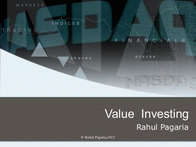 ® Rahul Pagaria,2013 Value Investing Rahul Pagaria