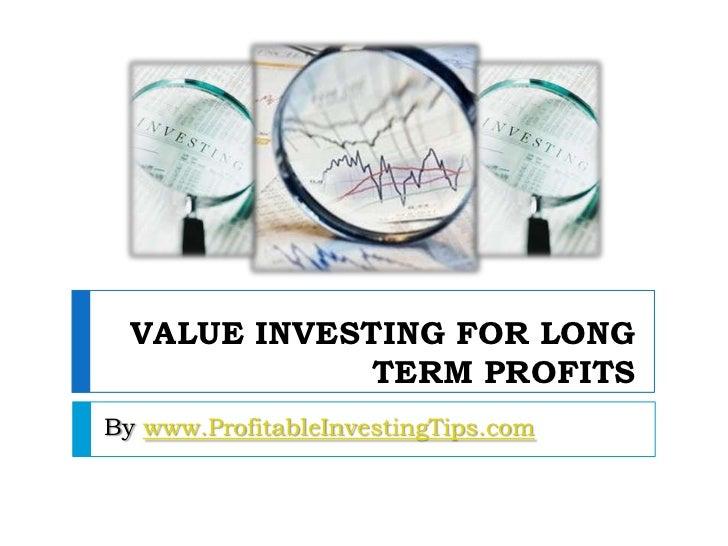 VALUE INVESTING FOR LONG              TERM PROFITSBy www.ProfitableInvestingTips.com