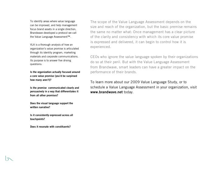 To identify areas where value language         The scope of the Value Language Assessment depends on the can be improved, ...