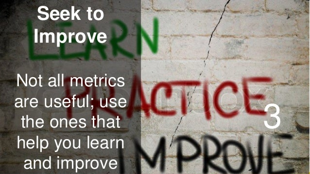 www.luxoft.com Seek to Improve Not all metrics are useful; use the ones that help you learn and improve 3