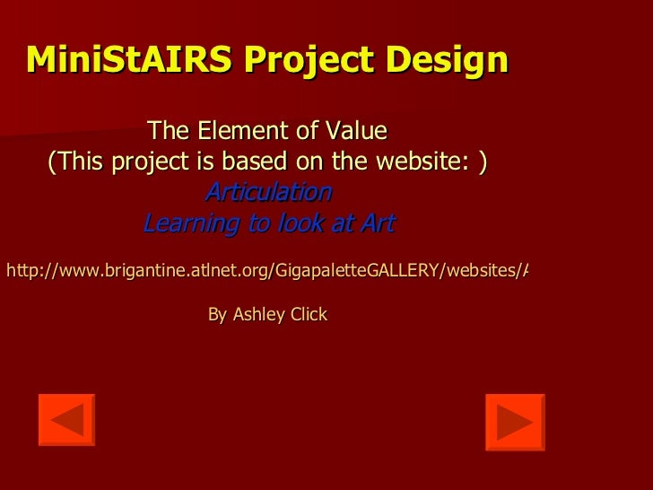 MiniStAIRS Project Design The Element of Value (This project is based on the website: ) Articulation Learning to look at A...