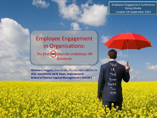 Employee Engagement in Organisations: The first days for ambitious HR functions 'Think HR. Think Human Capital.' Tour 2013...