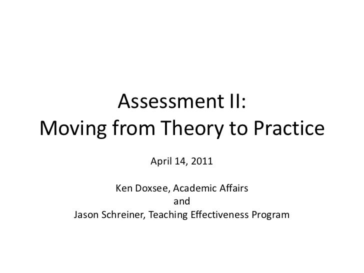 Assessment II:Moving from Theory to Practice<br />April 14, 2011<br />Ken Doxsee, Academic Affairs<br />and<br />Jason Sch...