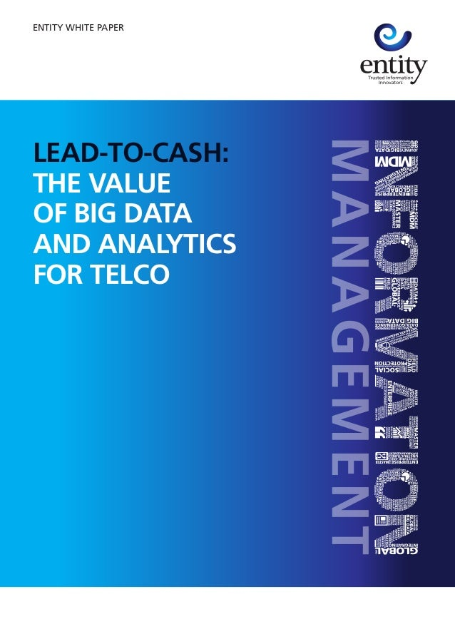 LEAD-TO-CASH: THE VALUE OF BIG DATA AND ANALYTICS FOR TELCO ENTITY WHITE PAPER