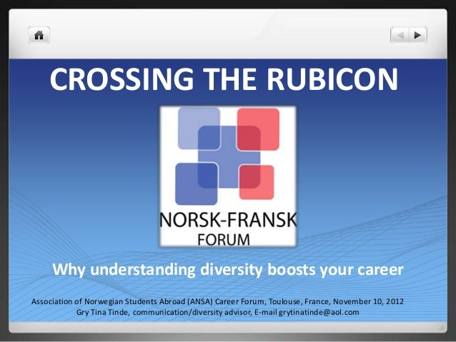 CROSSING THE RUBICON     Why understanding diversity boosts your careerAssociation of Norwegian Students Abroad (ANSA) Car...