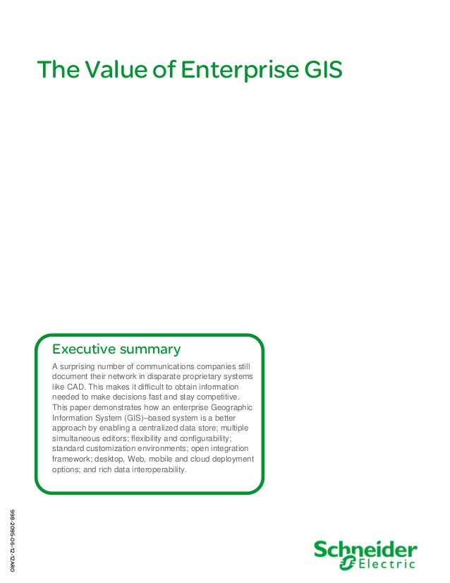 The Value of Enterprise GIS  Executive summary A surprising number of communications companies still document their networ...