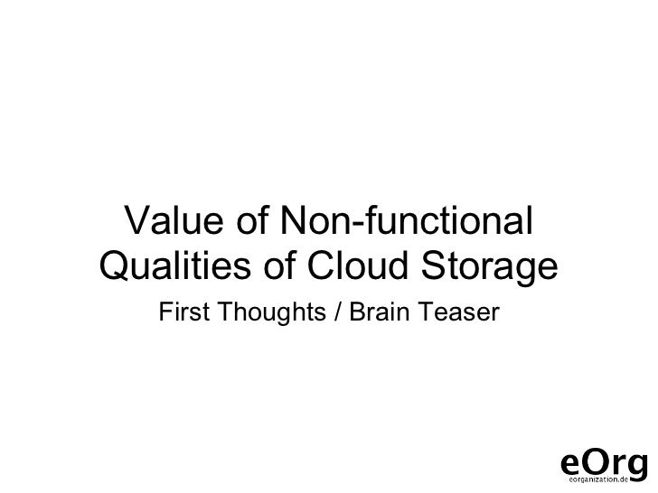 Value of Non-functionalQualities of Cloud Storage   First Thoughts / Brain Teaser