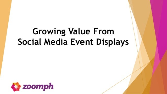 Growing Value From Social Media Event Displays