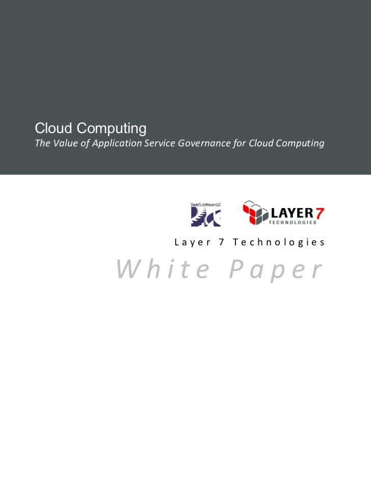 Cloud ComputingThe Value of Application Service Governance for Cloud Computing                              Layer 7 Techno...