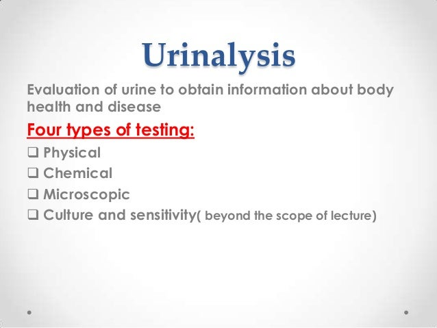 physical and chemical analysis of urine essay Chemical, physical and microscopic examination of urine ©2014 by dr raj   dip a new urinalysis test strip into the specimen container (paper cup) and record.