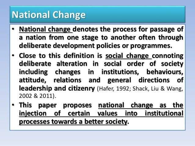 National Change • National change denotes the process for passage of a nation from one stage to another often through deli...
