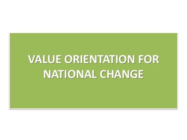 VALUE ORIENTATION FOR NATIONAL CHANGE