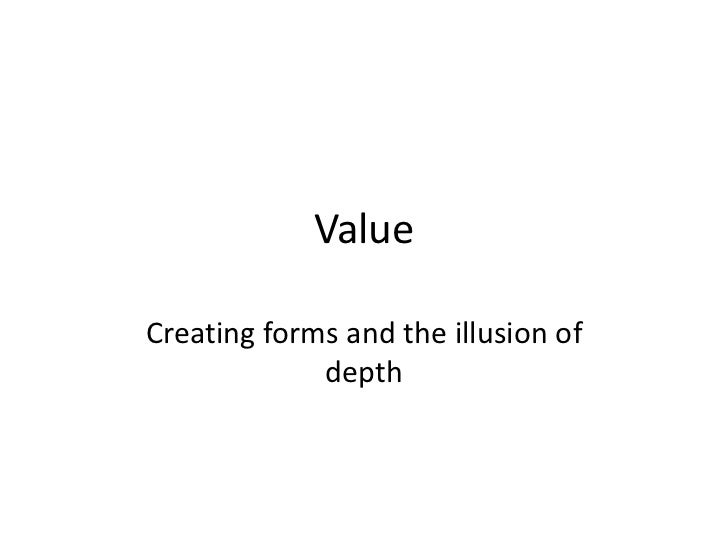 ValueCreating forms and the illusion of             depth