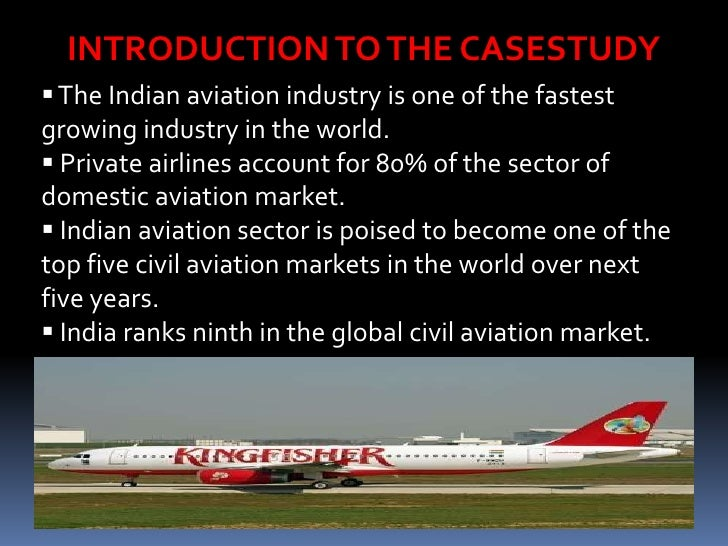 kingfisher case study Kingfisher airlines, which redefined air travel in india, hit financial turbulence in  late 2011 due to mounting debt and a shortfall in expected revenue despite.