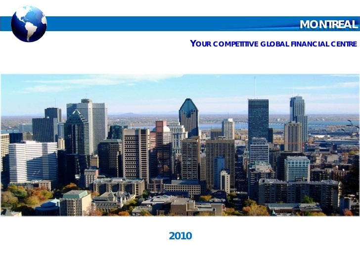 MONTREAL    YOUR COMPETITIVE GLOBAL FINANCIAL CENTRE     2010