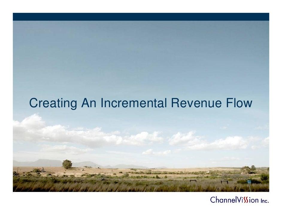 Creating An Incremental Revenue Flow