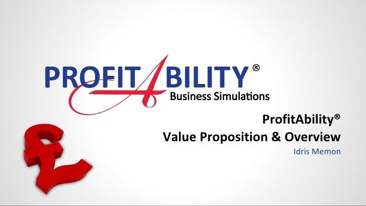 ProfitAbility® Value Proposition & Overview Idris Memon
