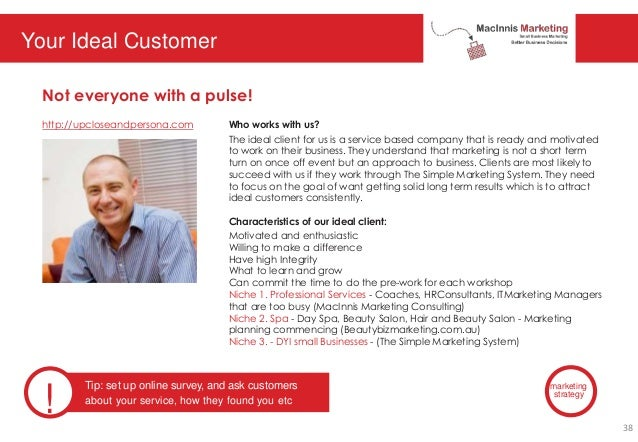 Your Ideal Customer http://upcloseandpersona.com Not everyone with a pulse! Who works with us? The ideal client for us is ...