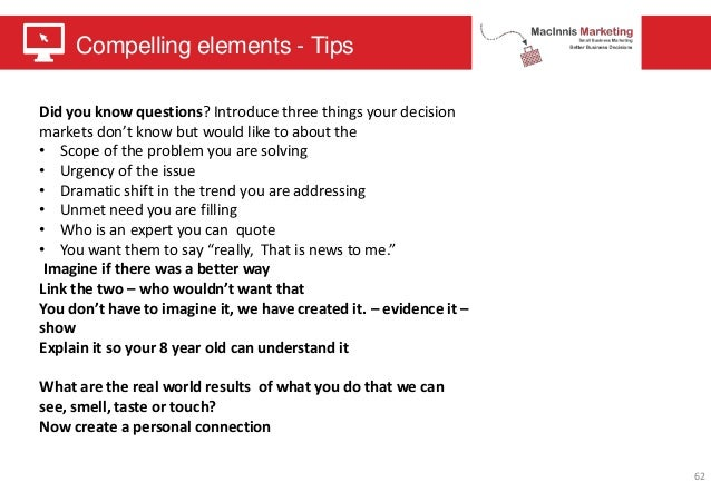 Compelling elements - Tips 62 Did you know questions? Introduce three things your decision markets don't know but would li...