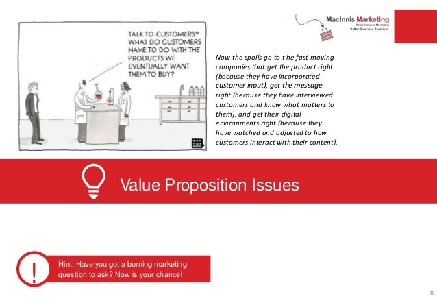 Value Proposition Issues ! Hint: Have you got a burning marketing question to ask? Now is your chance! Now the spoils go t...