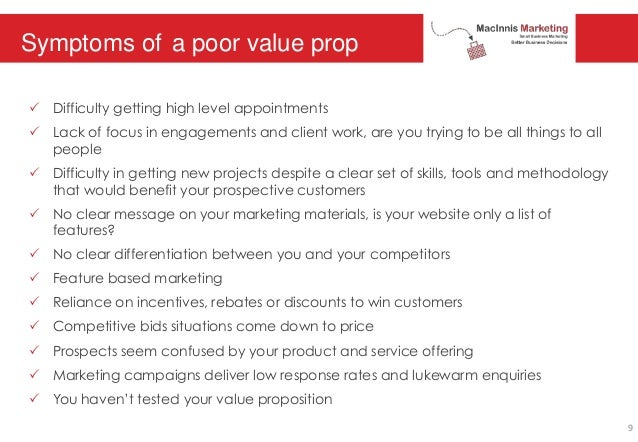 Symptoms of a poor value prop P Difficulty getting high level appointments P Lack of focus in engagements and client work,...