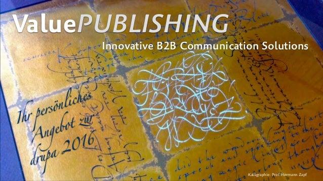 ValuePUBLISHING Innovative B2B Communication Solutions Kalligraphie: Prof. Hermann Zapf Ihr persönliches  Angebot zur  d...
