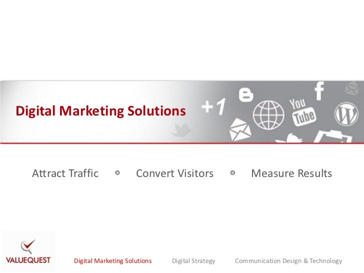Digital Marketing Solutions  Attract Traffic               Convert Visitors                Measure Results           Digit...