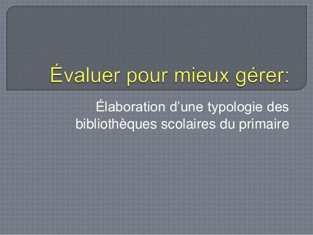 Élaboration d'une typologie desbibliothèques scolaires du primaire