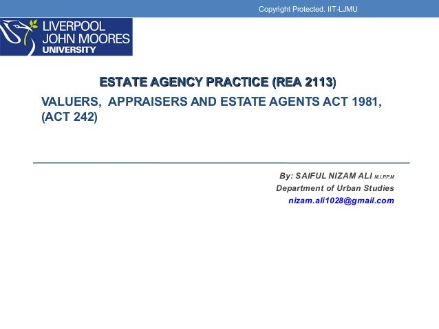 VALUERS, APPRAISERS AND ESTATE AGENTS ACT 1981, (ACT 242) By: SAIFUL NIZAM ALI M.i.P.P.M Department of Urban Studies nizam...