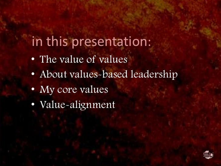 in this presentation:<br /><ul><li>The value of values