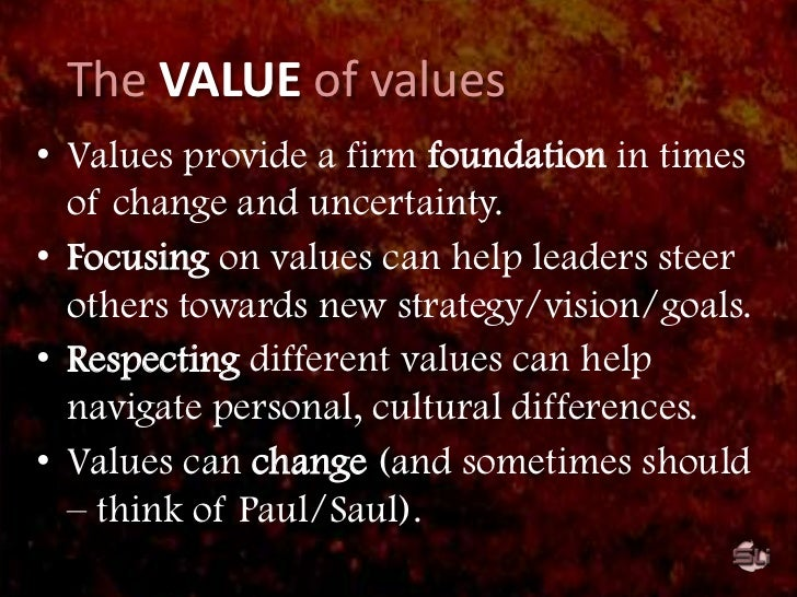 """The VALUE of values<br />Definition: <br />""""Important and enduringbeliefsor ideals about what isgoodor desirable and w..."""