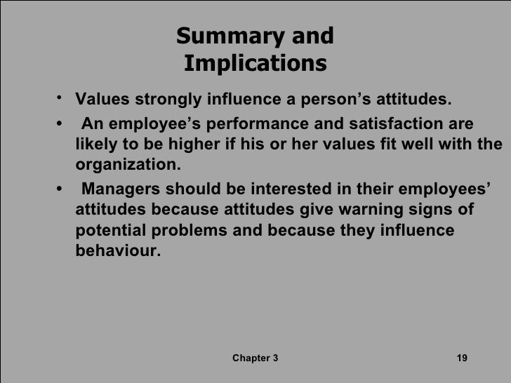 chapter 3 values attitudes and job satisfaction ppt Chapter 3: emotions, attitudes, and job satisfaction attitudes are influenced by values b job satisfaction b.