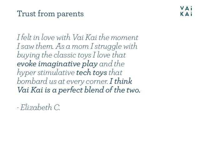 Trust from parents I felt in love with Vai Kai the moment I saw them. As a mom I struggle with buying the classic toys I l...