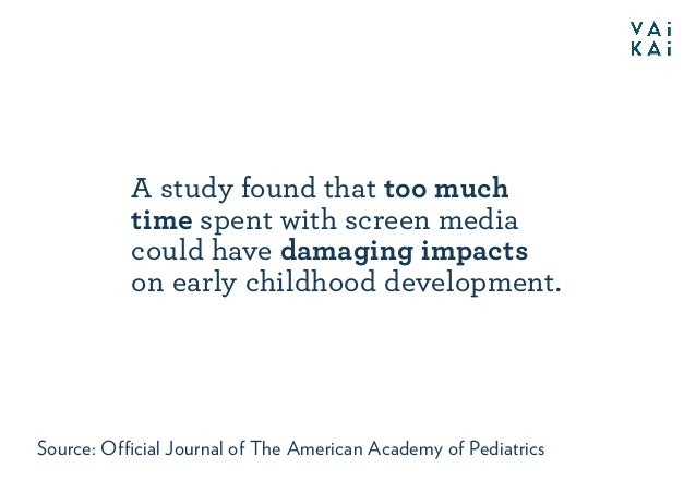 A study found that too much time spent with screen media could have damaging impacts on early childhood development. Sourc...