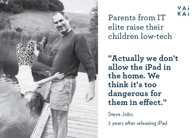 """Parents from IT elite raise their children low-tech """"Actually we don't allow the iPad in the home. We think it's too dange..."""