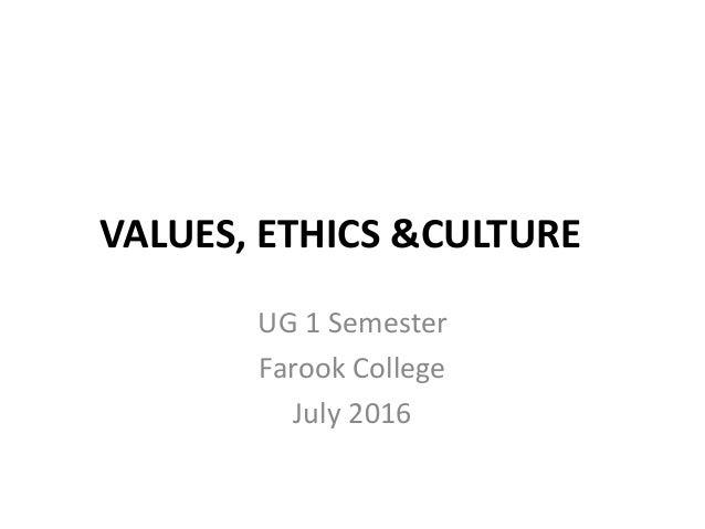 VALUES, ETHICS &CULTURE UG 1 Semester Farook College July 2016