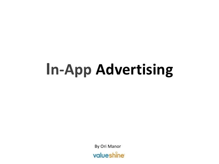 In-App Advertising      By Ori Manor