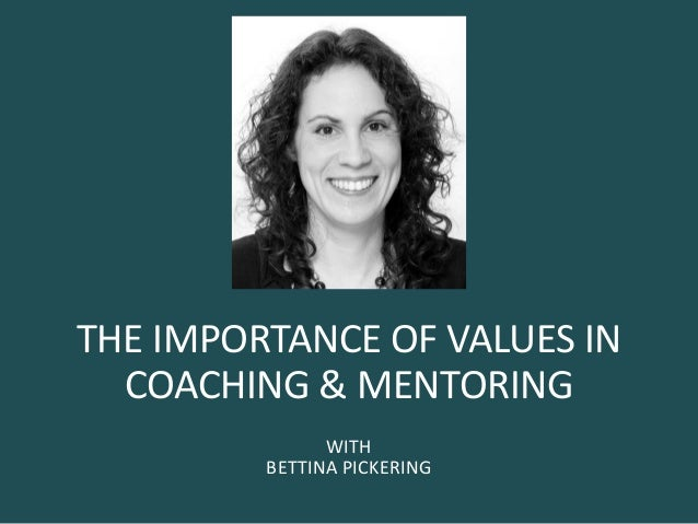 THE IMPORTANCE OF VALUES IN COACHING & MENTORING WITH BETTINA PICKERING