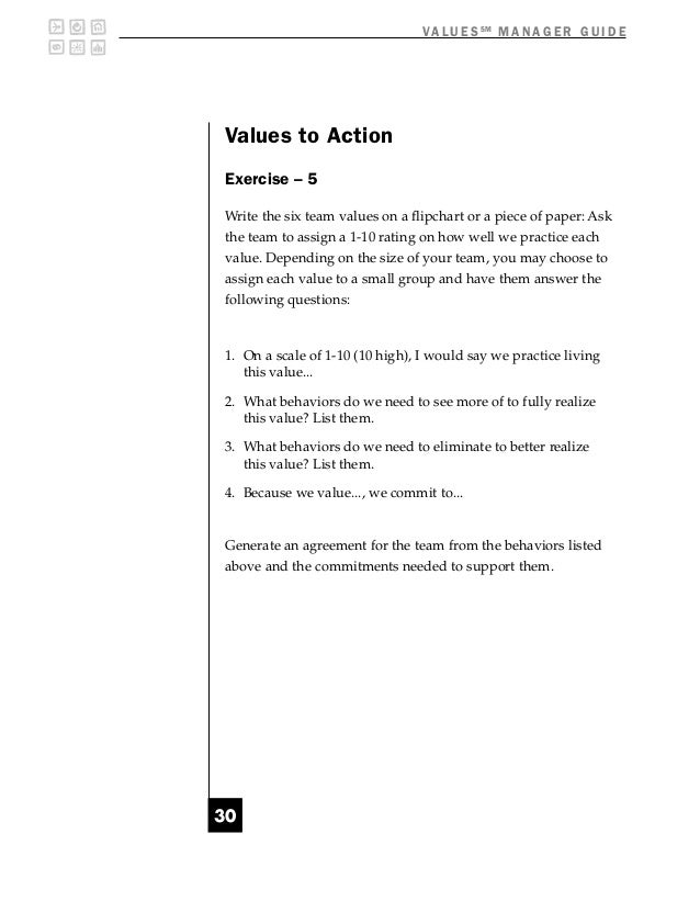 V A L U E S SM M A N A G E R G U I D EValues to ActionExercise – 5Write the six team values on a flipchart or a piece of p...