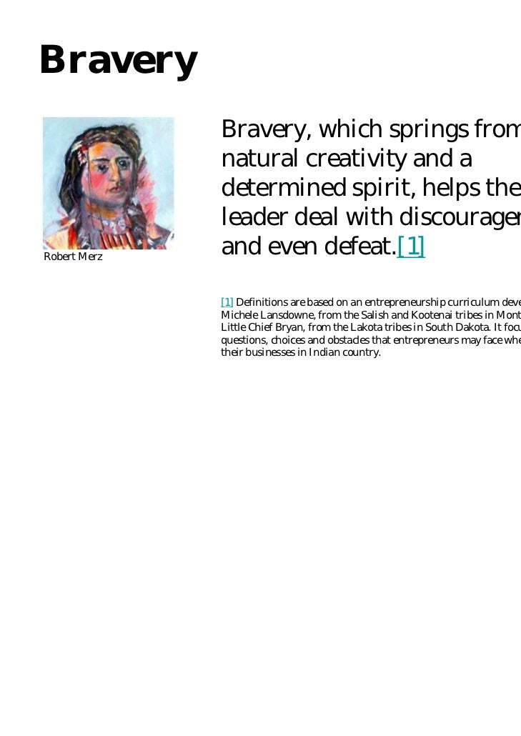 Bravery              Bravery, which springs from              natural creativity and a              determined spirit, hel...