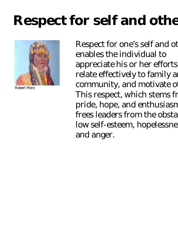 Respect for self and others              Respect for one's self and others              enables the individual to         ...