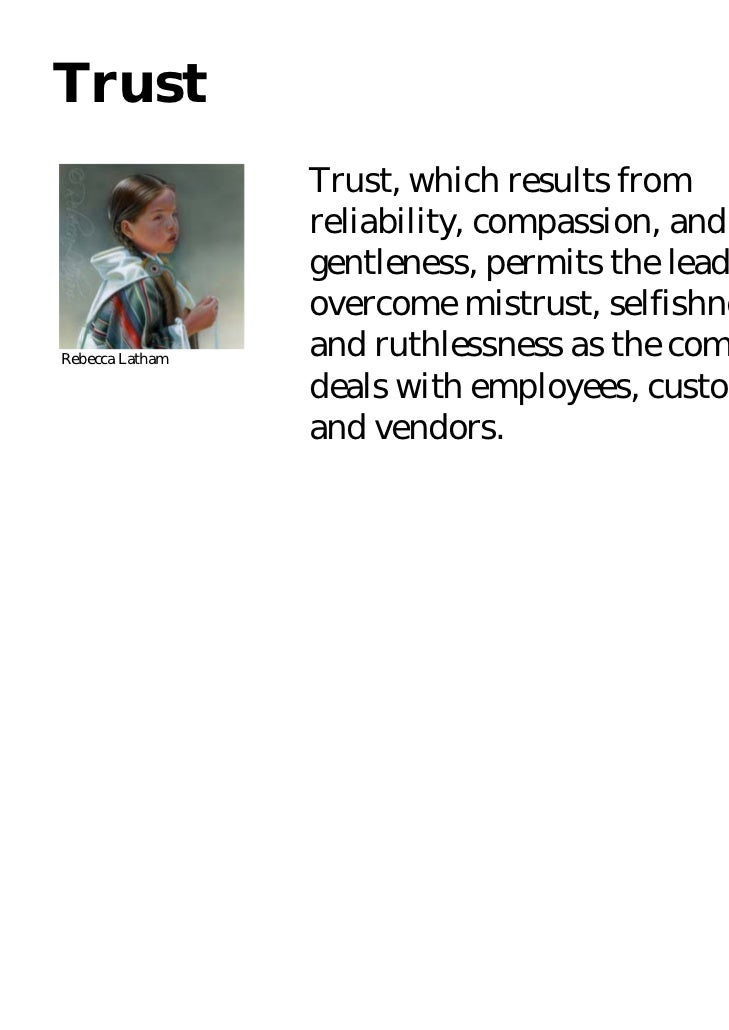 Trust                 Trust, which results from                 reliability, compassion, and                 gentleness, p...