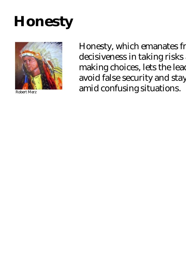 Honesty              Honesty, which emanates from              decisiveness in taking risks and              making choice...