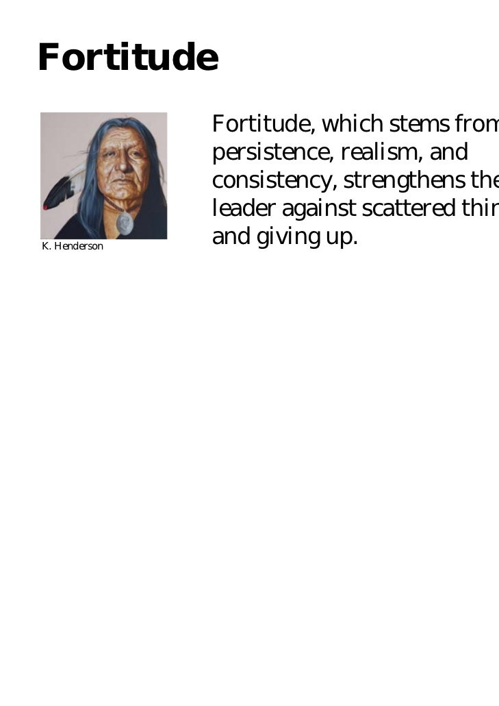 Fortitude               Fortitude, which stems from               persistence, realism, and               consistency, str...