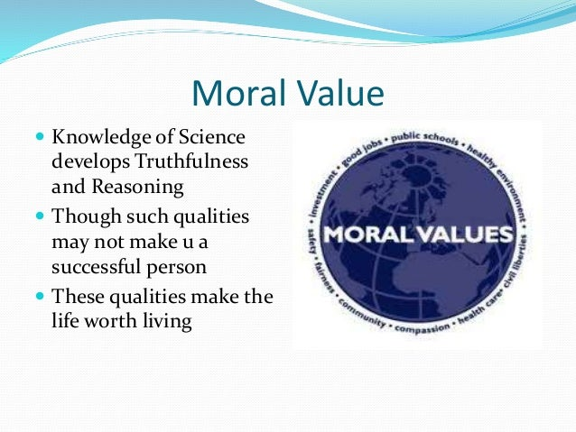 value of moral science in school Importance of moral science in education today's education system has become  more or less economical students study for the potential of.
